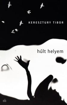 Keresztury Tibor - Hűlt helyem [eKönyv: epub, mobi]