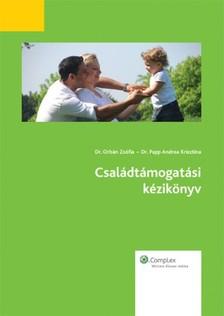 Dr. Orbán Zsófia  Dr. Papp Andrea Krisztina - - Családtámogatási kézikönyv [eKönyv: epub, mobi]