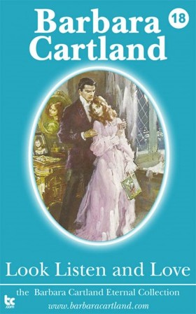 Barbara Cartland - Look Listen and Love [eKönyv: epub, mobi]
