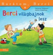 Christian Tielmann - Sabine Kraushaar - Berci világbajnok lesz