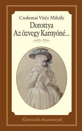 Arany János - Dorottya - Az özvegy Karnyóné s két szeleburdiak