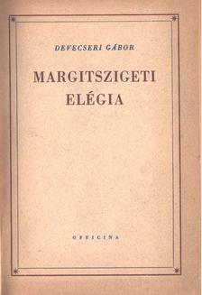 Devecseri Gábor - Margitszigeti elégia [antikvár]