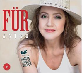 FÜR ANIKÓ - Magyar hangja vagyok - CD