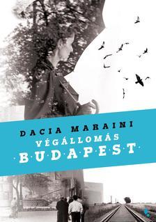 DACIA MARAINI - Végállomás Budapest