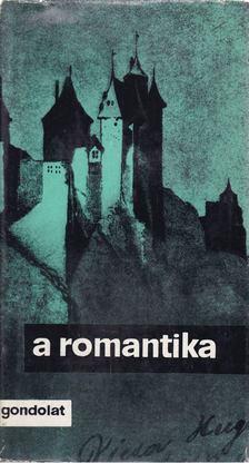 Horváth Károly - A romantika [antikvár]