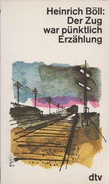 Heinrich Böll - Der Zug war pünktlich [antikvár]