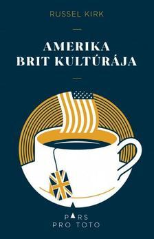 Russel Kirk - Amerika brit kultúrája