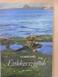 Balogh János - Érdekes szigetek [antikvár]