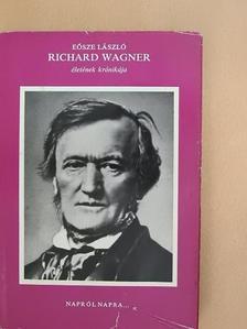 Eősze László - Richard Wagner életének krónikája [antikvár]