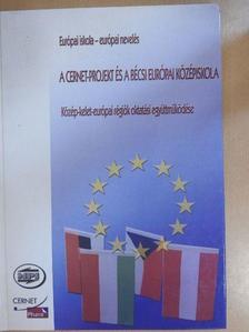 Friedery Lászlóné - A Cernet-projekt és a bécsi európai középiskola [antikvár]