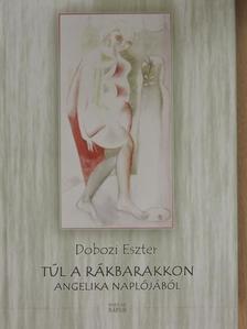 Dobozi Eszter - Túl a rákbarakkon [antikvár]