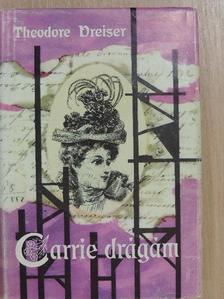 Theodore Dreiser - Carrie drágám [antikvár]