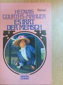 Hedwig Courths-Mahler - Es Irrt der Mensch [antikvár]