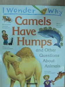 Anita Ganeri - I Wonder Why Camels Have Humps [antikvár]