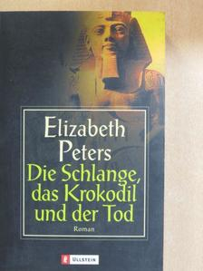 Elizabeth Peters - Die Schlange, das Krokodil und der Tod [antikvár]