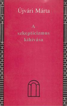 Újvári Márta - A szkepticizmus kihívása [antikvár]
