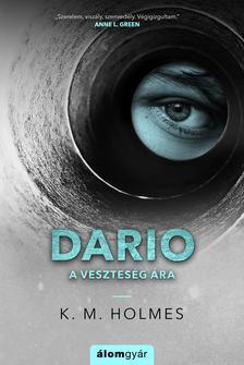 K. M. Holmes - Dario - A veszteség ára