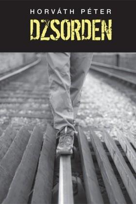 Horváth Péter - Dzsorden [eKönyv: epub, mobi]