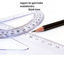 Imre Bárdi - Legyen ön gyermeke matektanára [eKönyv: pdf, epub, mobi]