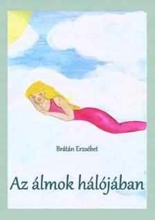 BRÁTÁN ERZSÉBET - Az álmok hálójában [eKönyv: pdf, epub, mobi]