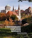 Kaiser Ottó - Jankovics Marcell - A magyarországi templomok művészete - Válogatás egy évezred szakrális építészetéből