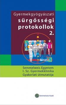 GYERMEKGYÓGYÁSZATI SÜRGŐSSÉGI PROTOKOLLOK 2.
