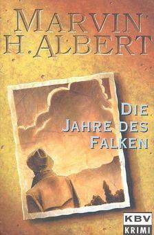 ALBERT, MARVIN H. - Die Jahre des Falken [antikvár]
