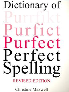 MAXWELL, CHRISTINE - Dictionary of Perfect Spelling [antikvár]