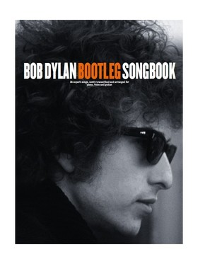 Bob Dylan - BOB DYLAN BOOTLEG SONGBOOK. 35 SUPERB SONGS, NEWLY TRANSCR. AND ARR. FOR PIANO, VOICE AND GUITAR