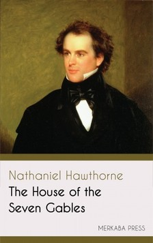 Nathaniel Hawthorne - The House of the Seven Gables [eKönyv: epub, mobi]