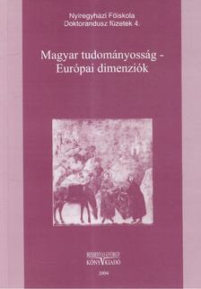 Cs. Jónás Erzsébet - Magyar tudományosság - Európai dimenziók [antikvár]