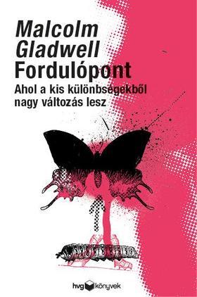 Malcolm Gladwell - Fordulópont