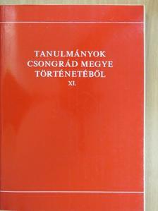 Szántó Imre - Tanulmányok Csongrád megye történetéből XI. [antikvár]