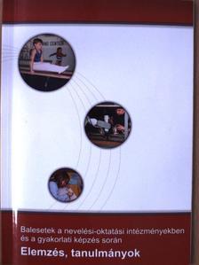 Dornai Tibor - Balesetek a nevelési-oktatási intézményekben és a gyakorlati képzés során [antikvár]