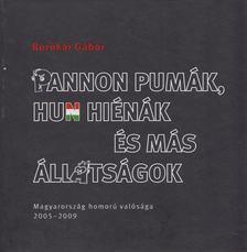 Borókai Gábor - Pannon pumák, hun hiénák és más állatságok [antikvár]