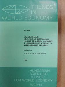 Blahó András - Világgazdaság, kelet-nyugati kapcsolatok, magyar és amerikai gazdaság: a mechanizmus és a szerkezeti alkalmazkodás problémái [antikvár]