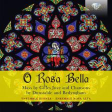 BEDYNGHAM, JOYE, HERT, DUNSTABLE - O ROSA BELLA CD ENSEMBLE DIONEVA, ENSEMBLE NOVA ALTA