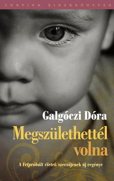 Galgóczi Dóra - Megszülethettél volna [nyári akció]