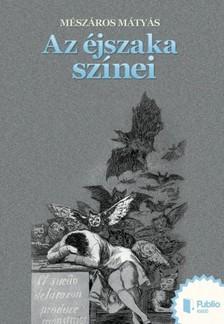Mátyás Mészáros - Az éjszaka színei [eKönyv: pdf, epub, mobi]