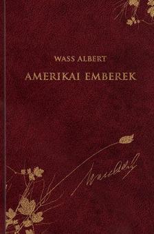 Wass Albert - Amerikai emberek - Wass Albert díszkiadás 46. kötete