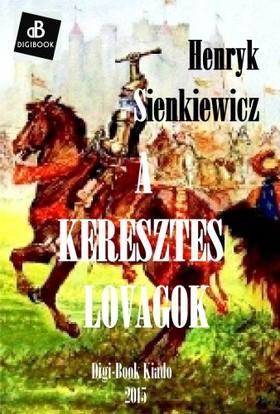 Scienkiewicz Henryk - A keresztes lovagok [eKönyv: epub, mobi]