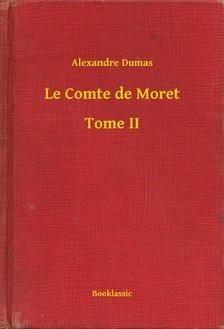 Alexandre DUMAS - Le Comte de Moret - Tome II [eKönyv: epub, mobi]