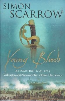 Simon Scarrow - Young Bloods - Revolution 1769-1795 [antikvár]