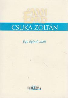 CSUKA ZOLTÁN - Egy égbolt alatt [antikvár]