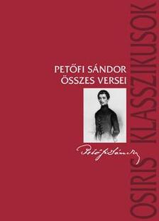 PETŐFI SÁNDOR - Petőfi Sándor összes versei