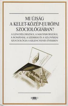 Kovács Éva - Mi újság a kelet-közép-európai szociológiában? [antikvár]