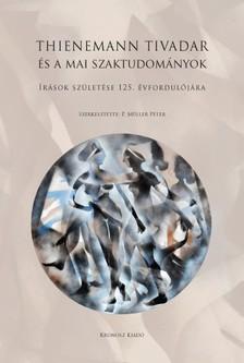 (szerk.) P. Müller Péter - Thienemann Tivadar és a mai szaktudományok [eKönyv: pdf]