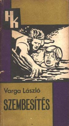 Varga László - Szembesítés [antikvár]