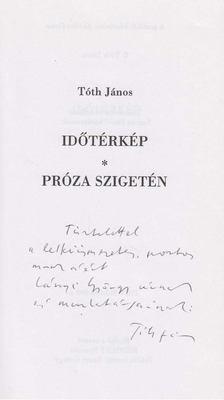 Tóth János - Időtérkép / Próza szigetén (dedikált) [antikvár]