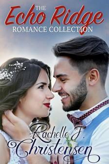 Christensen Rachelle J. - The Echo Ridge Romance Collection [eKönyv: epub, mobi]